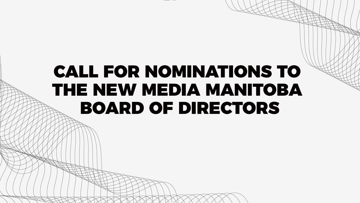 call for nominations to the new media manitoba board of directors