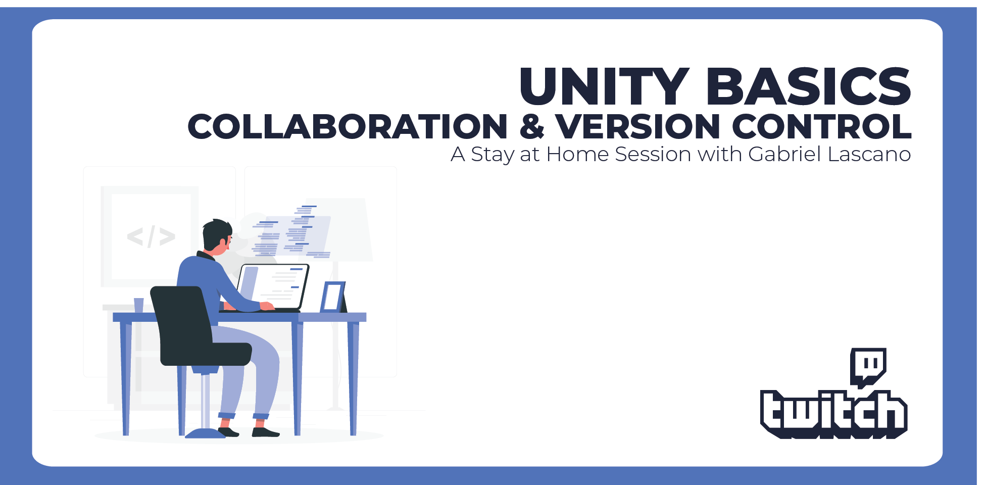 Stay at Home Session - Unity Basics - Collaboration & Version Control