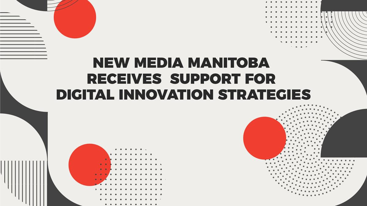 new media manitoba receives support for digital innovation strategies